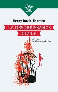 Henry-David Thoreau - La Désobéissance civile - Suivi de La Vie sans principe.