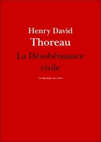 Henry David Thoreau - La Désobéissance civile.