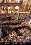 Henry-David Thoreau - La Moëlle de la vie - 500 Aphorismes.