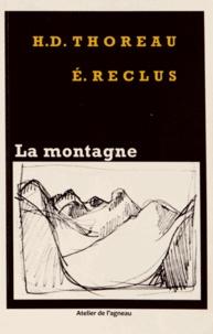 Henry-David Thoreau et Elisée Reclus - La montagne - Une marche au Wachusett ; Histoire d'une montagne, chapitres 1 et 2.