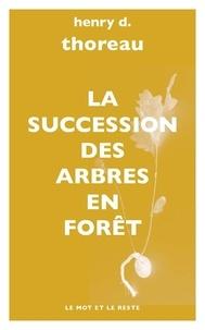 Henry-David Thoreau - La succession des arbres en forêt.