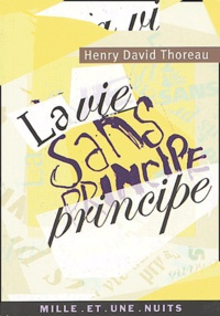 Henry-David Thoreau - La Vie sans principe.