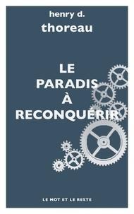 Henry-David Thoreau - Le Paradis à reconquérir.