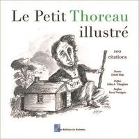Henry-David Thoreau et Daniel Maja - Le Petit Thoreau illustré - 100 citations.