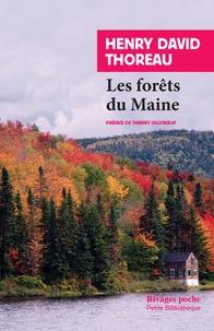Henry-David Thoreau - Les forêts du Maine - Suivi de Une excursion au Wachusett et La succession des arbres en forêt.