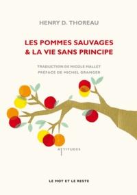 Henry-David Thoreau - Les pommes sauvages & la vie sans principe.