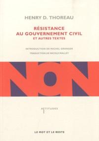 Henry-David Thoreau - Résistance au gouvernement civil et autres textes.