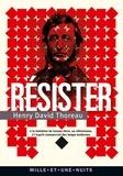 Henry-David Thoreau - Résister - A la tentation du laissez-faire, au réformisme et à l'esprit commercial des temps modernes.