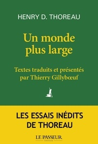Henry-David Thoreau et Thierry Gillyboeuf - Un monde plus large.