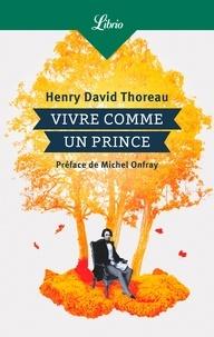 Henry-David Thoreau - Vivre comme un prince.