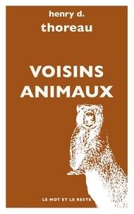 Henry-David Thoreau - Voisins animaux.