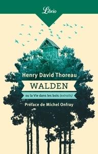 Henry-David Thoreau - Walden ou La vie dans les bois (extraits).