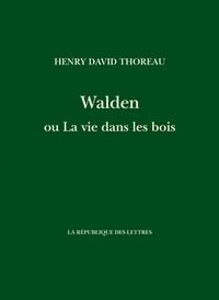 Henry David Thoreau - Walden ou la vie dans les bois.