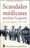 Henry de Golen - Scandales médicaux pendant la guerre - Val-de-Grâce, 1917-1918.