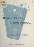 Henry de Julliot - Soyez douce à mon oraison - Poésie mariale.