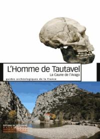 Henry de Lumley - L'Homme de Tautavel - La Caune de l'Arago, de -700 000 à -100 000 ans.