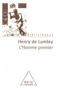 L'Homme premier- Préhistoire, évolution, culture - Henry de Lumley |