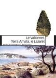 Henry de Lumley - Le Vallonnet, Terra Amata, le Lazaret - Un million d'années de présence humaine sur le littoral méditerranéen.