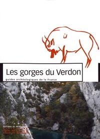 Henry de Lumley et Jean Courtin - Les gorges du Verdon - Un demi-siècle de fouilles en Provence.