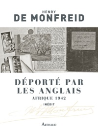 Henry de Monfreid - Déporté par les Anglais - Afrique 1942.
