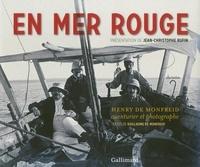 Henry de Monfreid - En mer rouge - Henry de Monfreid, aventurier et photographe.
