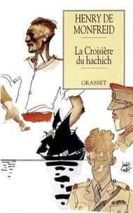 Henry de Monfreid - La croisière du hachich.