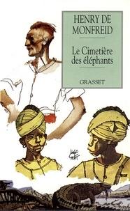 Henry de Monfreid - Le cimetière des éléphants.
