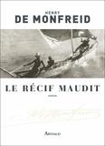 Henry de Monfreid - Le récif maudit.