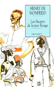 Henry de Monfreid - Les secrets de la mer Rouge.
