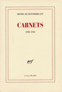 Henry de Montherlant - Carnets(années 1930 à 1944).