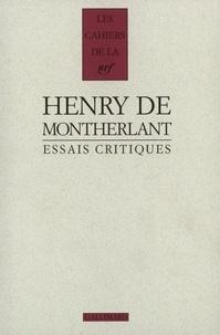 Henry de Montherlant - Essais critiques.