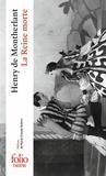 Henry de Montherlant - La Reine morte.