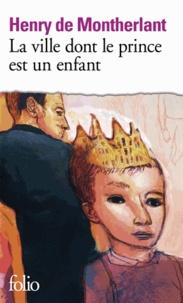 Henry de Montherlant - La Ville dont le prince est un enfant - Pièce en 3 actes, texte de 1967 [Paris, Théâtre Michel, 8 décembre 1967.