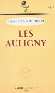 Henry de Montherlant - Les Auligny.