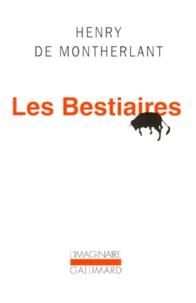 Henry de Montherlant - Les bestiaires.