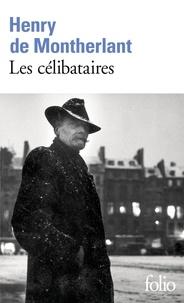 Henry de Montherlant - Les célibataires.