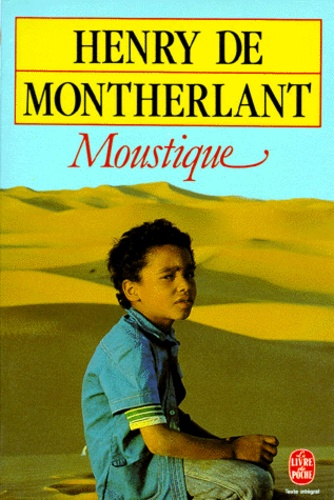 Henry de Montherlant - Moustique.