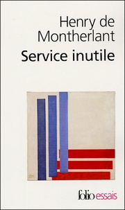 Henry de Montherlant - Service inutile.