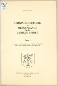 Henry de Pazzis - Origines, histoire et descendance de la famille Perier (1) - Descendance de Rose-Euphrosine Perier (1748-1797) et de Pierre-François Duchesne (1743-1814).
