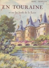 Henry Debraye et  Collectif - En Touraine et sur les bords de la Loire : châteaux et paysages - Ouvrage orné de 243 héliogravures.