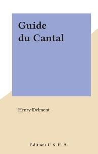 Henry Delmont - Guide du Cantal.