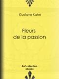 Henry Detouche et Gustave Kahn - Les Fleurs de la passion.