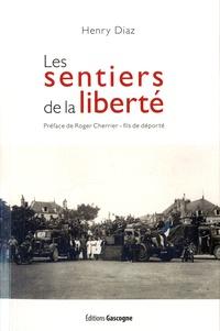 Henry Diaz - Les sentiers de la liberté - Mémoires du commandant Bertrand (1939-1946).