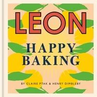 Henry Dimbleby et Claire Ptak - Happy Leons: Leon Happy Baking.