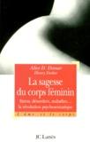 Henry Dreher - LA SAGESSE DU CORPS FEMININ. - Stress, désordres et maladies : la révolution psychosomatique.