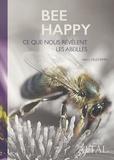 Henry Duchemin - Bee happy - Ce que nous révèlent les abeilles.