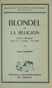 Henry Duméry et Félix Alcan - Blondel et la religion - Essai critique sur la Lettre de 1896.