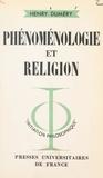 Henry Duméry et Jean Lacroix - Phénoménologie et religion - Structures de l'institution chrétienne.