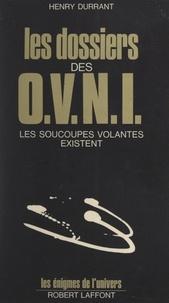 Henry Durrant et Francis Mazière - Les dossiers des O.V.N.I..