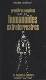 Henry Durrant et Francis Mazière - Premières enquêtes sur les humanoïdes extraterrestres.